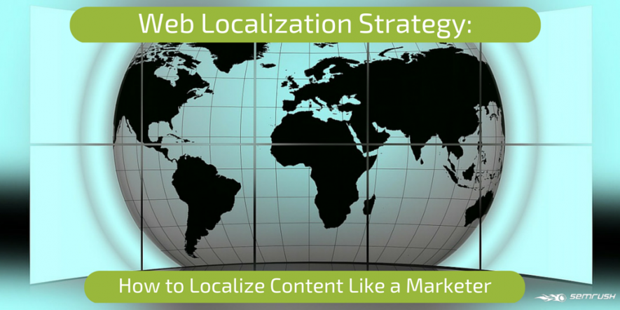 Web Localization Strategy: How to Localize Content Like a Marketer