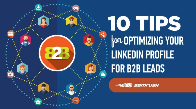 10 Tips for Optimizing Your LinkedIn Profile for B2B Leads