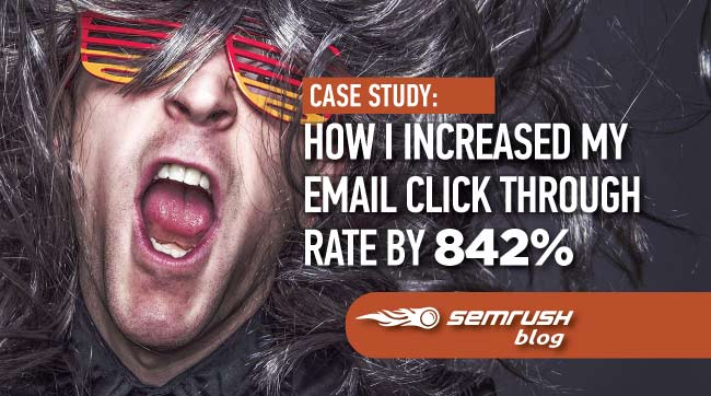 Case Study: How I Increased My Email Click Through Rate by 842%