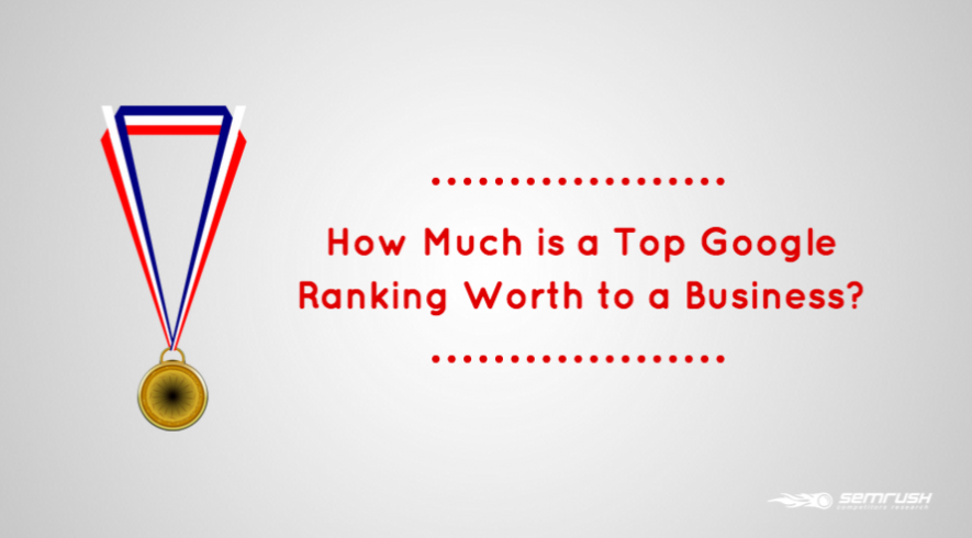 [Video] How Much is a Top Google Ranking Worth to a Business?