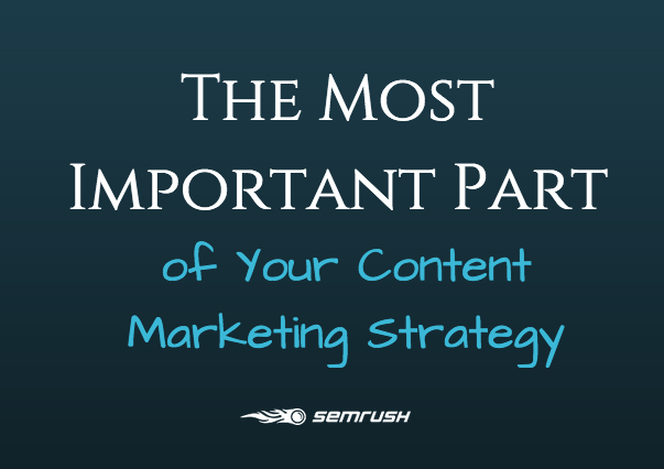 The Most Important Part of Your Content Marketing Strategy
