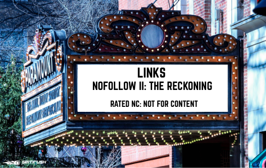 Links, NoFollow II: The Reckoning | Rated NC: Not for Content