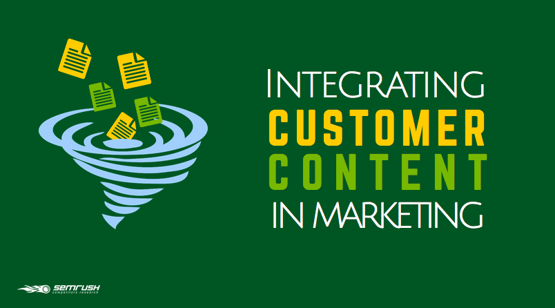 Integrating Customer Content in Marketing