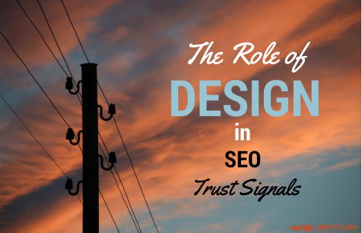 The Role of Design in SEO Trust Signals