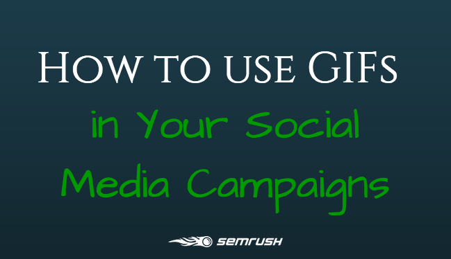 How to Use GIFs in Your Social Media Campaigns