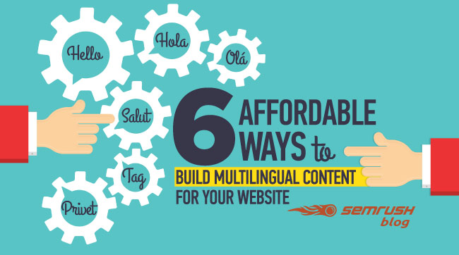 6 Affordable Ways to Build Multilingual Content for Your Website