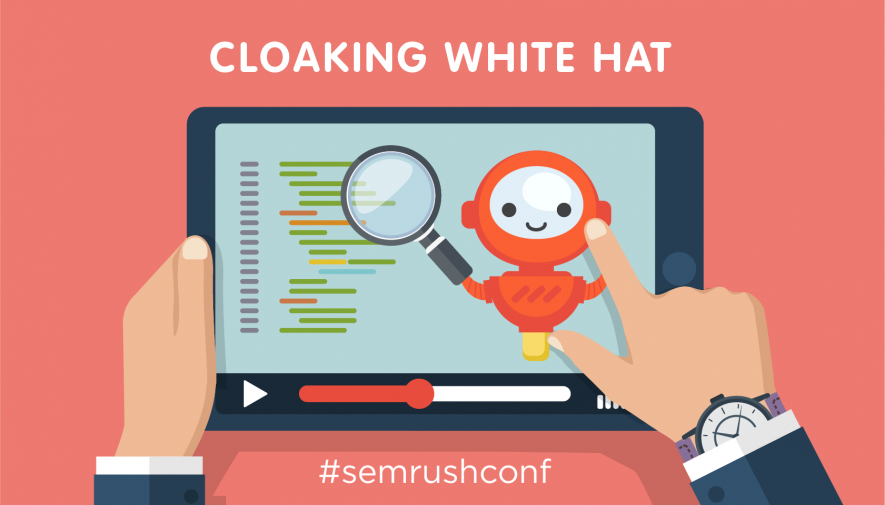 Cloaking White Hat : comment améliorer son crawl budget #semrushconf