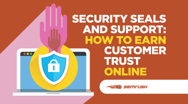 Security Seals and Support: How to Earn Customer Trust Online