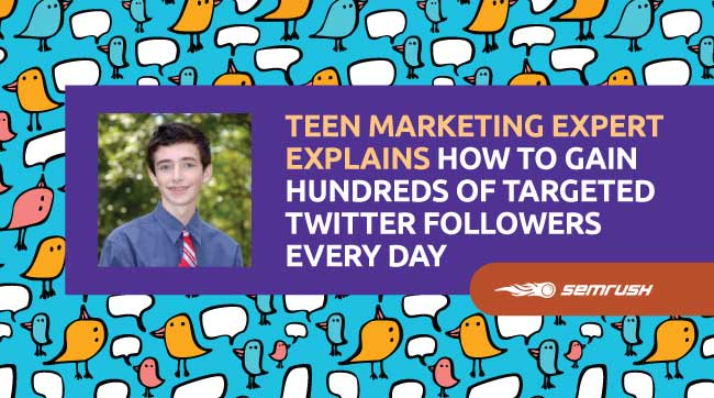 Teen Marketing Expert Explains How To Gain Hundreds Of Targeted Twitter Followers Every Day