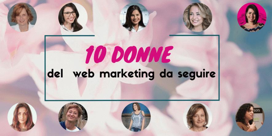 Speciale 8 marzo: 10 donne del web marketing da seguire