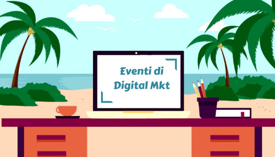 Perché partecipare agli eventi di Web Marketing in estate?