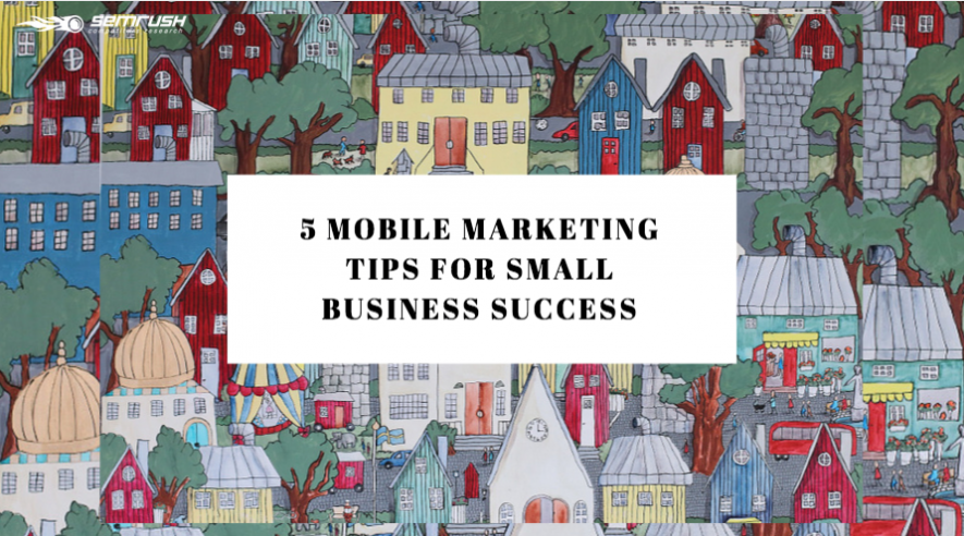 5 Mobile Marketing Tips for Small Business Success