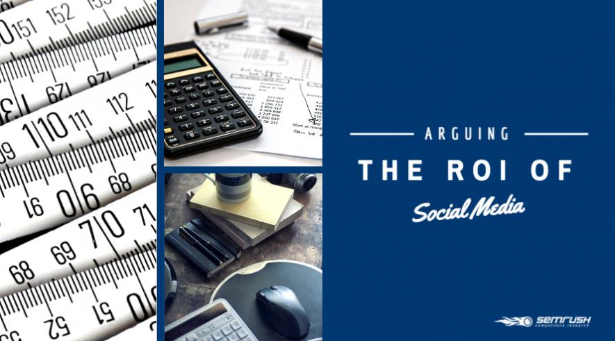 Arguing the ROI of Social Media