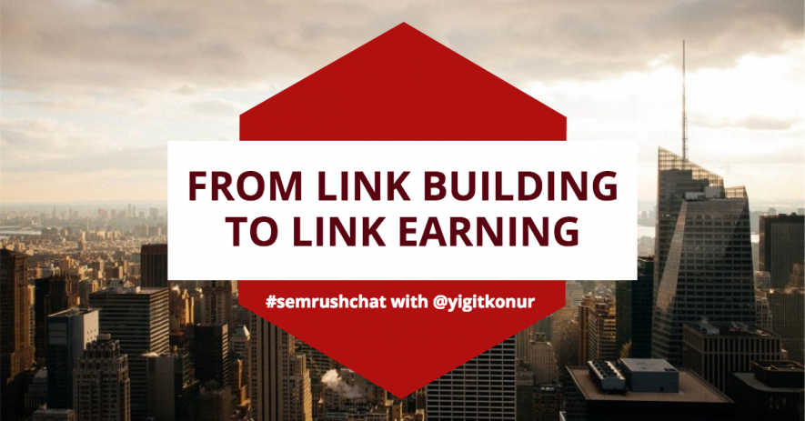 From Link Building to Link Earning #semrushchat
