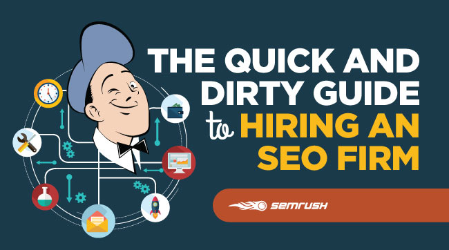 The Quick And Dirty Guide To Hiring An SEO Firm