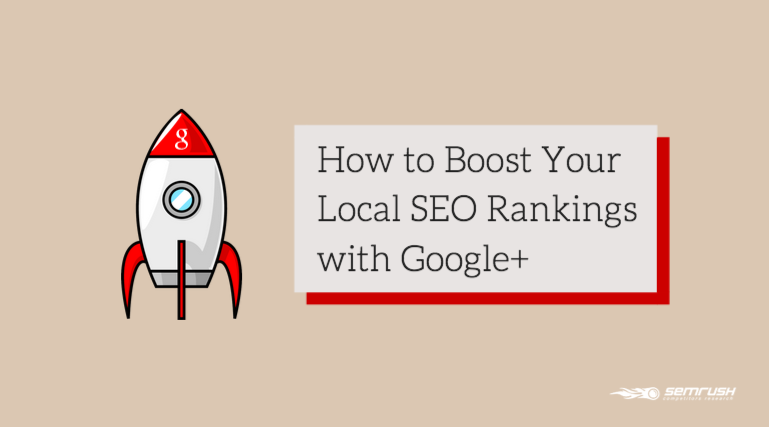 How to Boost Your Local SEO Rankings with Google Plus