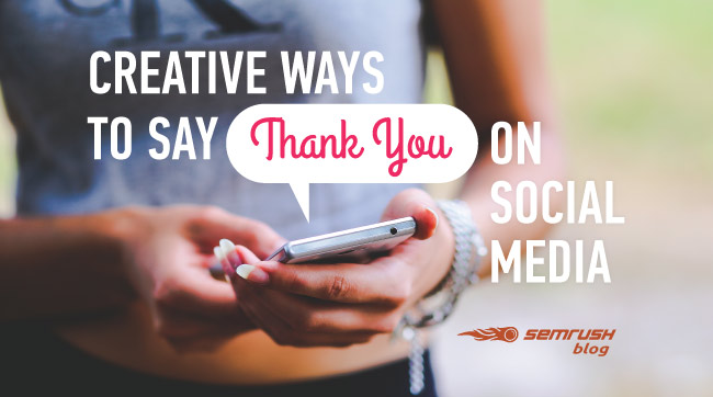 Creative Ways to Say 'Thank You' on Social Media