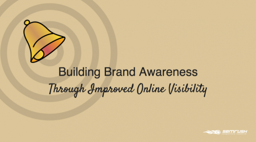 Building Brand Awareness Through Improved Online Visibility