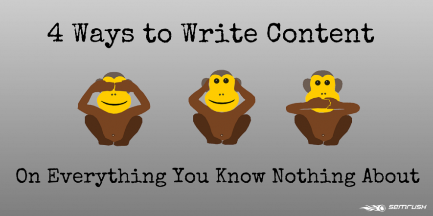 4 Ways to Write Content on Everything You Know Nothing About