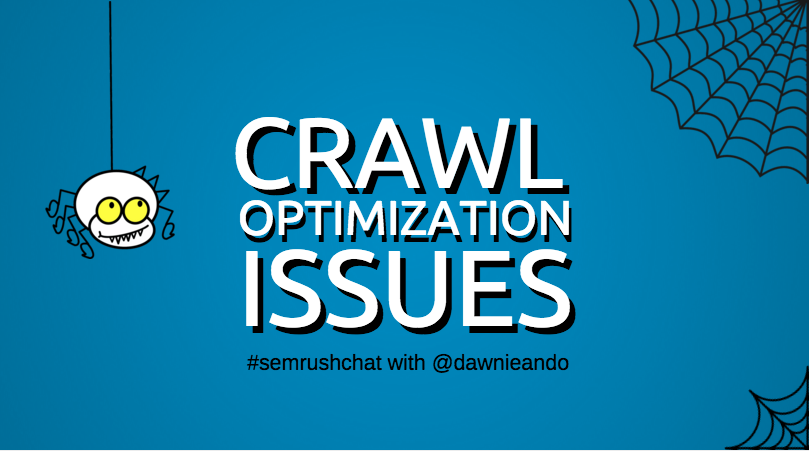 Crawl Optimization Issues and How to Fix Them #semrushchat