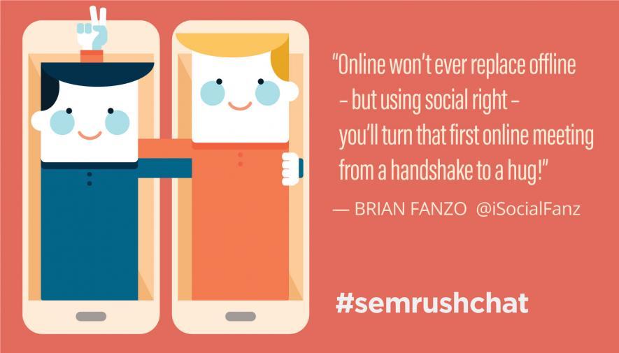 Bringing the Offline Online: Rocking Social in Real-Time #semrushchat
