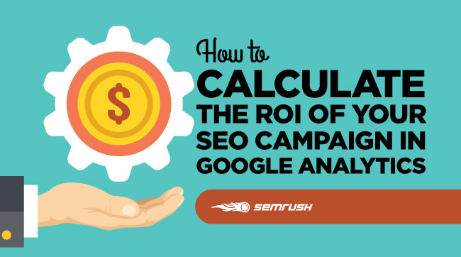 How to Calculate the ROI of Your SEO Campaign in Google Analytics