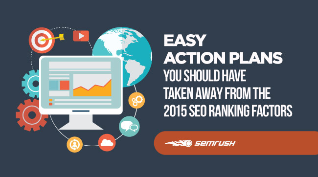 Easy Action Plans You Should Have Taken Away From The 2015 SEO Ranking Factors