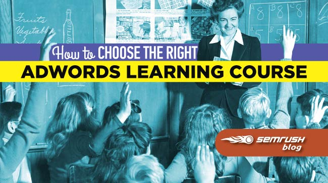 How to Choose The Right AdWords Learning Course