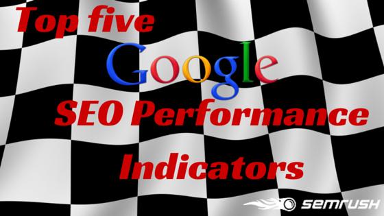Top 5 Google SEO Performance Indicators