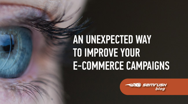 An Unexpected Way to Improve Your E-Commerce Campaigns