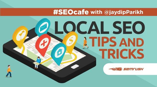 Local SEO Tips and Tricks #SEOcafe