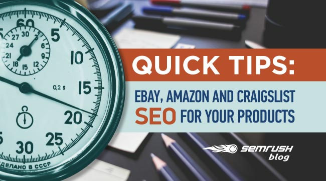 Quick Tips: eBay, Amazon and Craigslist SEO for Your Products