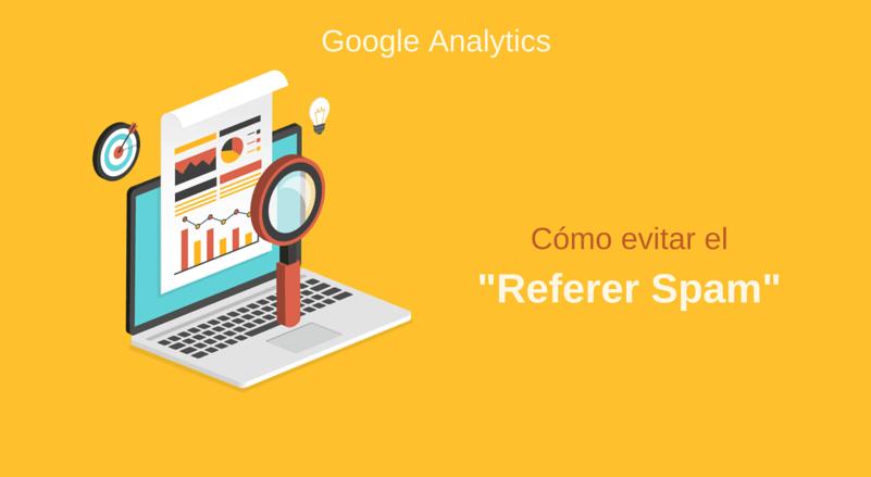 Evitar el Referer Spam en tus cuentas de Google Analytics