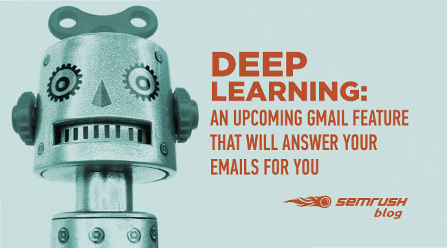 """""""Deep Learning"""": An Upcoming Gmail Feature That Will Answer Your Emails for You"""