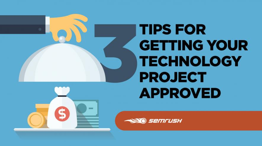 3 Tips for Getting Your Technology Project Approved
