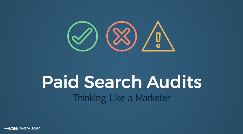 Paid Search Audits: Thinking Like a Marketer