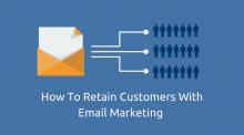 10 Ways Email Marketing Retains Customers