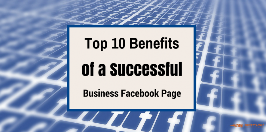 Top 10 Benefits of a Successful Business Facebook Page