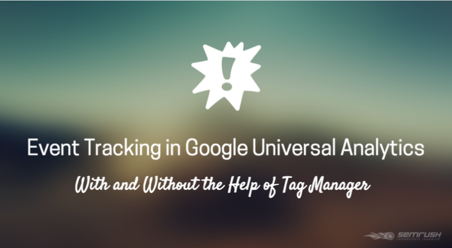 Event Tracking in Google Universal Analytics With and Without the Help of Tag Manager