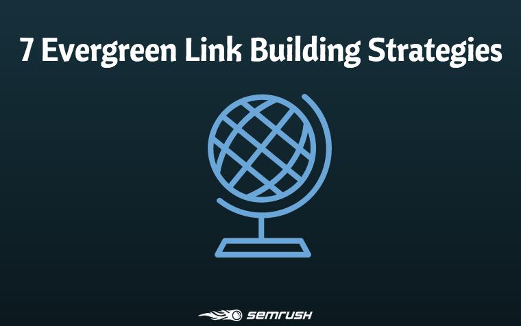 7 Evergreen Link Building Strategies
