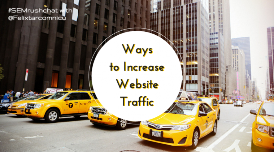 Ways to Increase Website Traffic #semrushchat