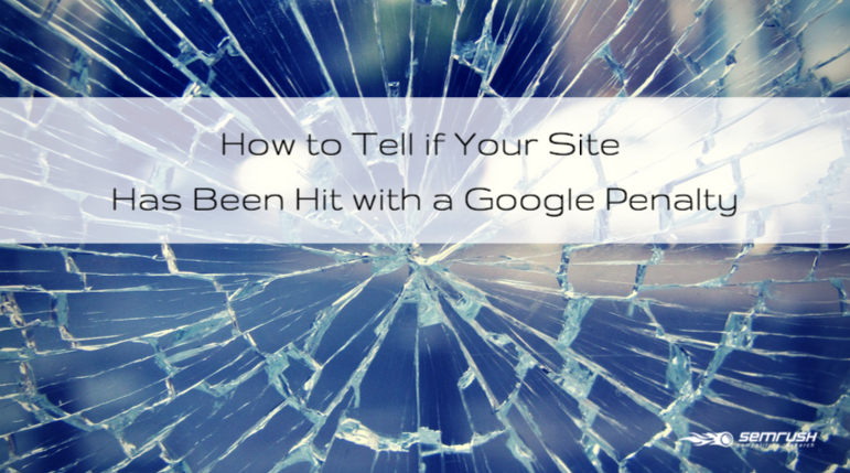How to Tell if Your Site Has Been Hit with a Google Penalty