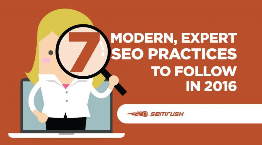 7 Modern, Expert SEO Practices to Follow in 2016