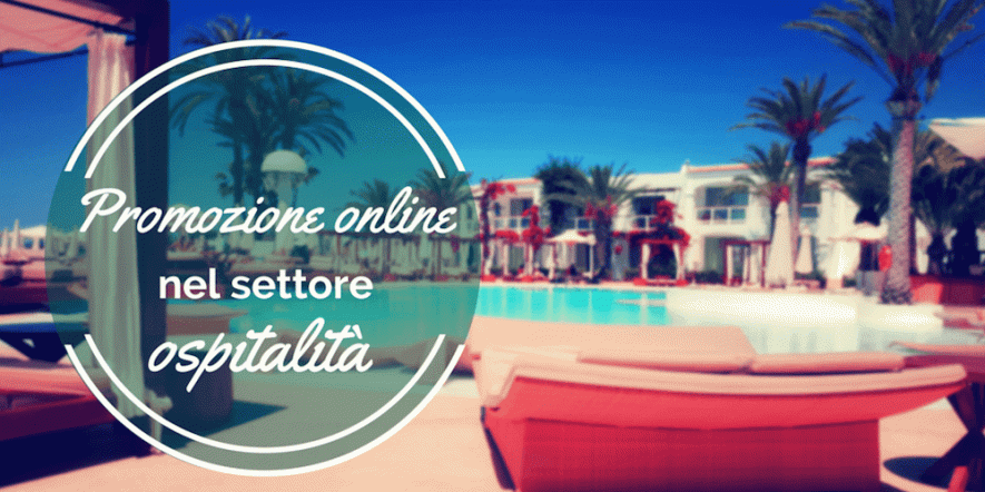 Hotel: il segreto di una promozione online di successo