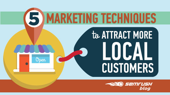 5 Marketing Techniques to Attract More Local Customers