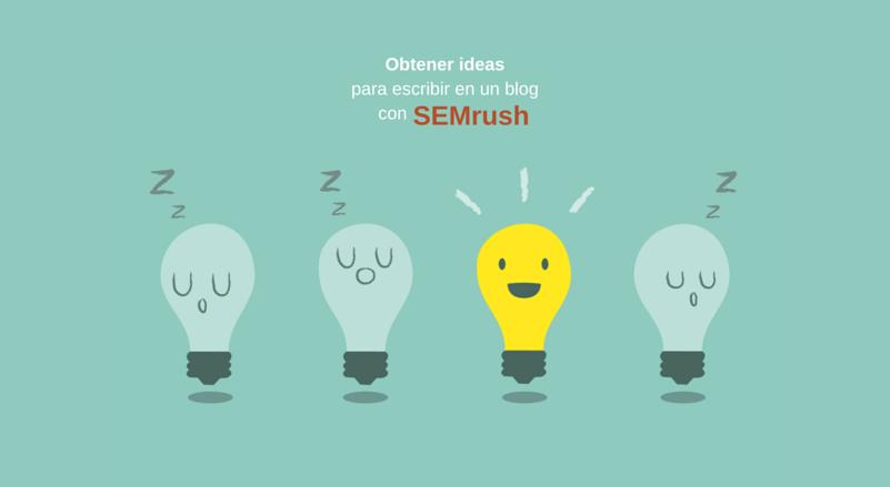 Cómo conseguir ideas para escribir en tu blog con SEMrush