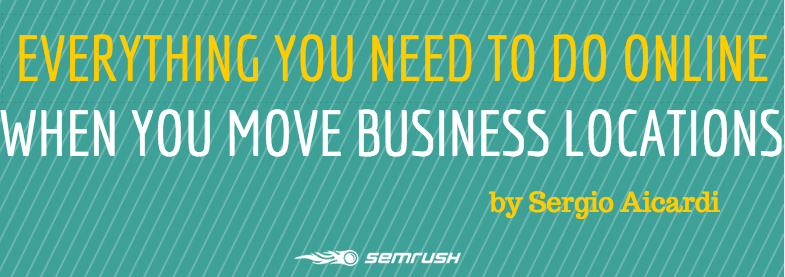 Everything You Need to Do Online When You Move Business Locations