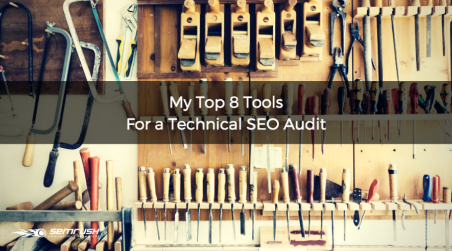 My Top 8 Tools For A Technical SEO Audit
