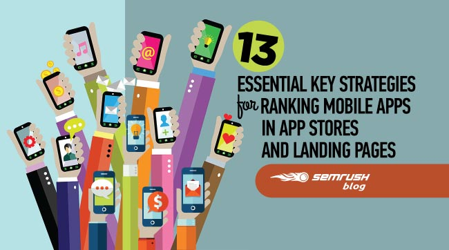 13 Essential Key Strategies For Ranking Mobile Apps in App Stores and Landing Pages