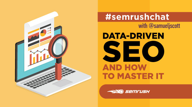 Data-Driven SEO and How to Master It! #semrushchat